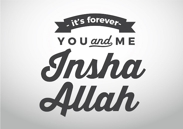 It is forever you and me insha allah. lettering