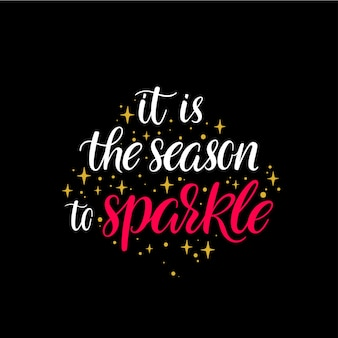 It is the season to sparkle. beautiful handwriting christmas greeting card. Premium Vector