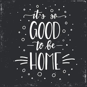 집에있는 것이 너무 좋습니다. 손으로 그린 타이포그래피 포스터. 개념적 필기 구 가정 및 가족, 손으로 글자 붓글씨 디자인. 문자 쓰기.