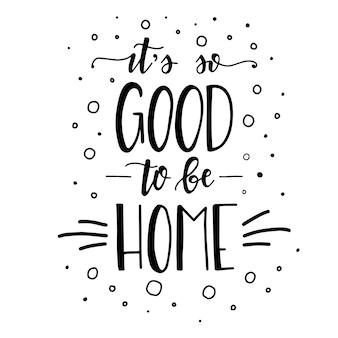 家にいるのはとても良いです手描きのタイポグラフィポスター。