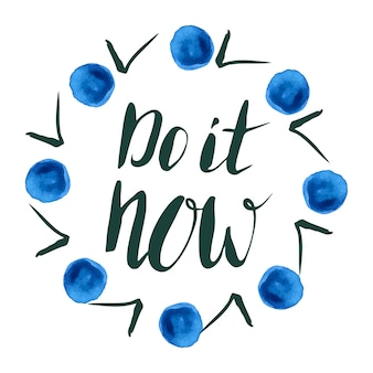 Do it now. handwriting motivation poster