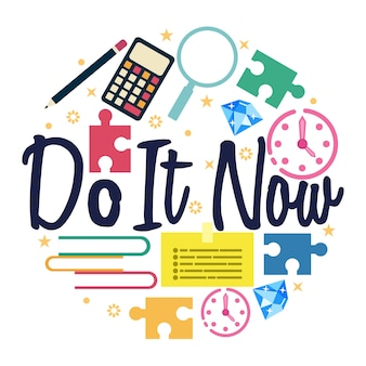 Do it now phrase quote card typographic with decorative office frame elements background