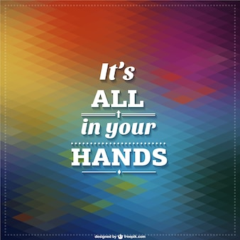 It's all in your hands motivational background