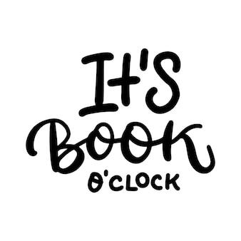 それは本の時です-インスピレーションと動機付けの引用。手レタリングとタイポグラフィのデザイン