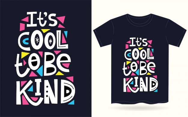It's cool to be kind typography for t shirt