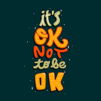 It's ok not to be ok quote typography lettering