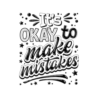 It's okay to make mistakes - hand drawn lettering phrase. black and white mental health support quote.