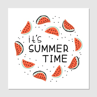It's summer time - hand drawn illustration. watermelons slices, with handwritten lettering. juicy fruit print on a white background. round frame with text.