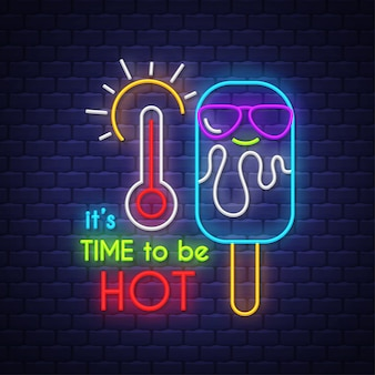 It's time to be hot. neon sign lettering