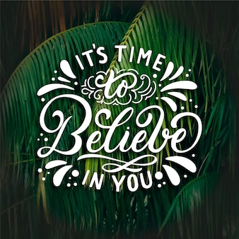 It's time to believe in you lettering