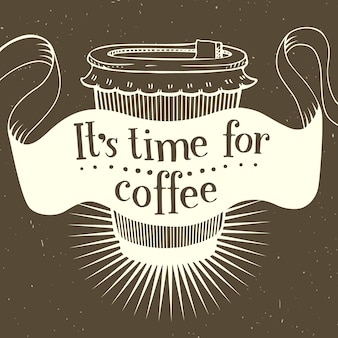 It s time for coffee. vector vintage card. lettering poster.