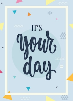 It's your day lettering vector birthday gift card