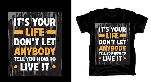 Это твоя жизнь, не позволяй никому говорить тебе, как жить, дизайн футболки