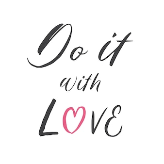 Do it with love hand lettering quotes