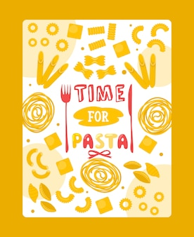 Italian pasta poster, typography phrase time for pasta