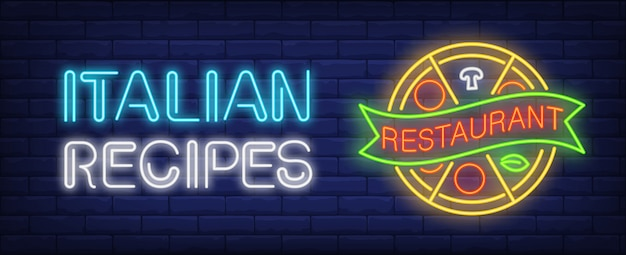 Italian recipes in restaurant neon sign. round sliced pizza with scroll.