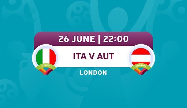 Матч раунда 16 италии против австрии, векторная иллюстрация чемпионата европы по футболу 2020 года. матч чемпионата по футболу 2020 против команд вступительный спортивный фон