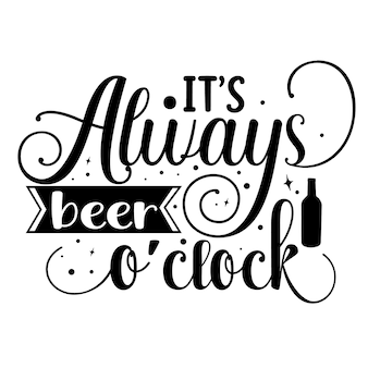 Its always beer oclock типография premium vector design цитата шаблон