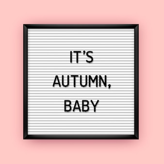 Its autumn baby quote on letterboard with plastic letters. seasonal poster 80x, 90x.