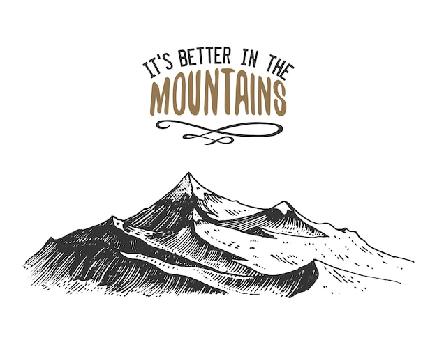 Лучше в горах подписываться в винтажном, старомодном, эскизном или гравированном стиле. современный вид горного пика в качестве мотивационной карты, скалолазания и походов