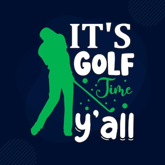Its golf time yall typography premium vector design quote template