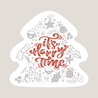 Its happy time  scandinavian calligraphic vintage text in form of christmas tree