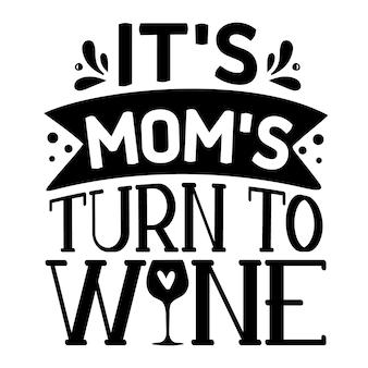그것의 엄마는 와인 핸드 레터링 프리미엄 벡터 디자인으로 전환