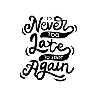 Its never too late to start hand drawn lettering quote