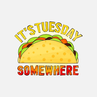 Its tuesday somewhere lettering design for tshirt mug posters and much more