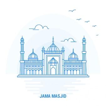 Jama masjid blue landmark