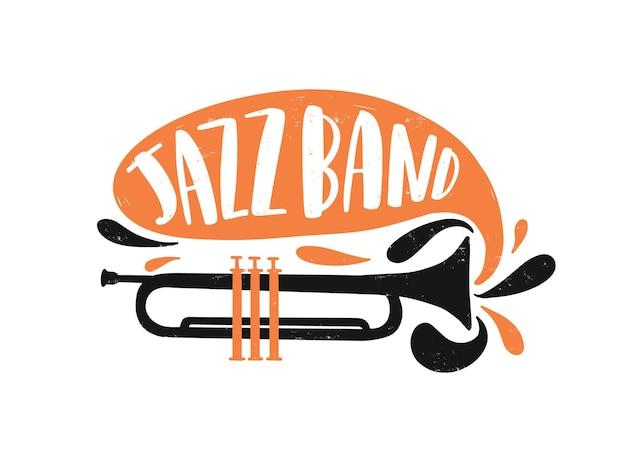 재즈 밴드 손으로 그린 글자. 관악기 그림입니다. 활판 인쇄술이 있는 트럼펫 및 연설 거품 벡터. 음악 축제, 엔터테인먼트 쇼 크리에이티브 로고, 디자인 요소.
