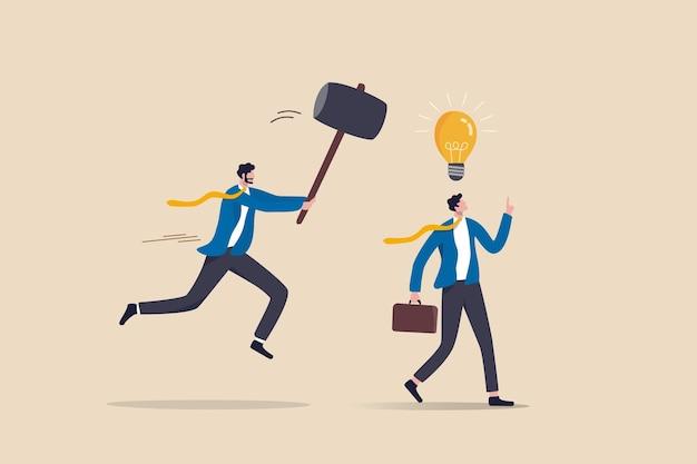 질투하는 동료, 해로운 상사는 구현된 적이 없는 모든 아이디어를 죽이고, 프로답지 못한 동료와 질투하거나 부정직한 동료, 사업가는 새로운 아이디어 전구를 얻었지만 뒤에 있는 동료에 의해 명중되고 파괴됩니다.