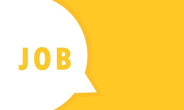 Знамя пузыря речи работы. текст вакансии. может использоваться для бизнеса, маркетинга и рекламы. вектор eps 10. изолированный на белой предпосылке.
