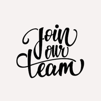 Join our team - handwritten lettering design.