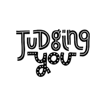Judging you black humor quote