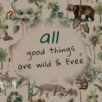 Jungle quote editable template vector all good things are wild and free