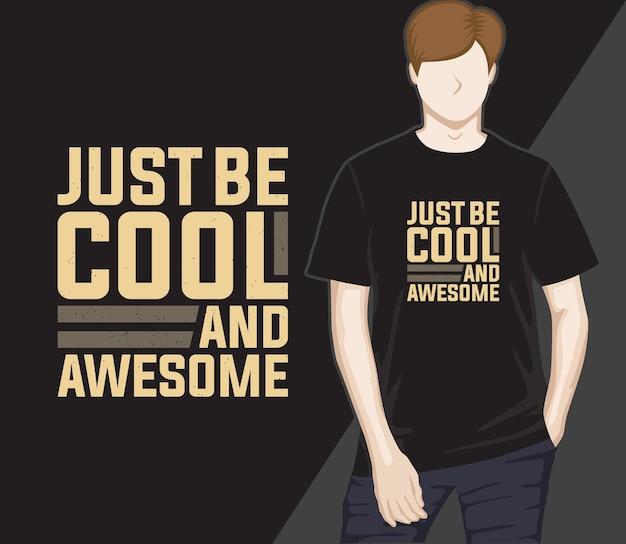 Просто будь крутым и классный дизайн футболки с типографикой