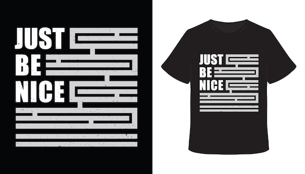 Just be nice typography t-shirt design