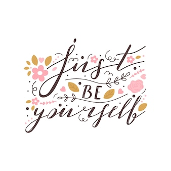 Just be yourself positive lettering phrase