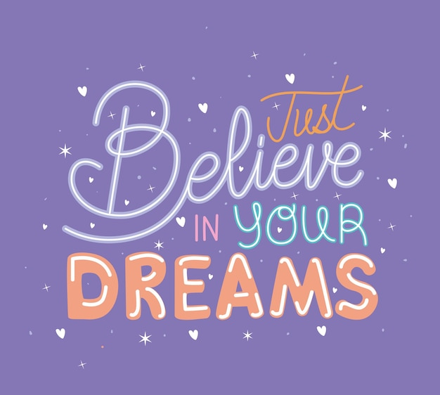 Just belive in your dreams lettering on purple background  illustration