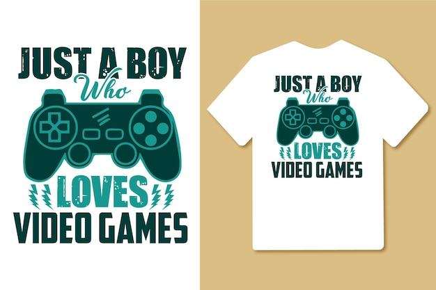Just a boy who loves video games typography quotes design