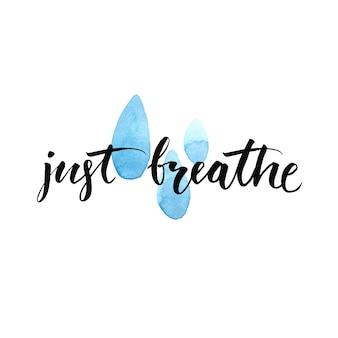 青い水彩画の雨滴で心に強く訴える引用書道を呼吸するだけで穏やかな肯定的なことわざ
