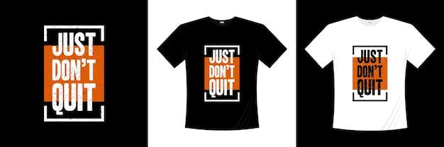 タイポグラフィのtシャツのデザインをやめないでください