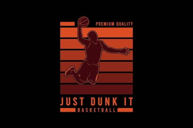 Просто замочите его в баскетбол, типографика для макета силуэта