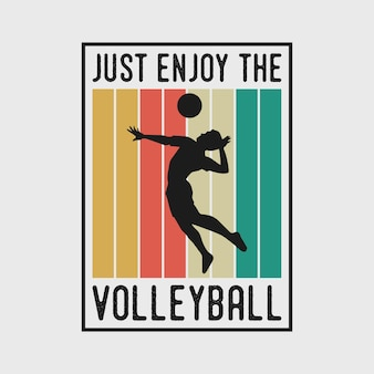 Just enjoy the volleyball vintage typography basketball volleyball t shirt design illustration