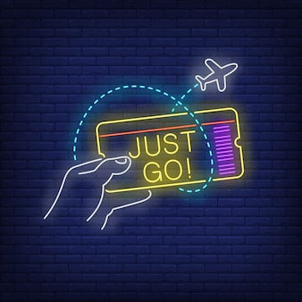 Just go neon lettering and hand holding flight ticket