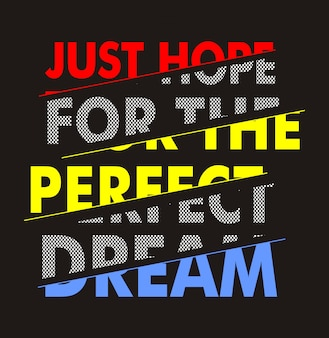 Just hope for the perfect dream typography