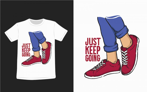 Just keep going typography illustration for t shirt design