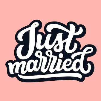 Just married. hand drawn text