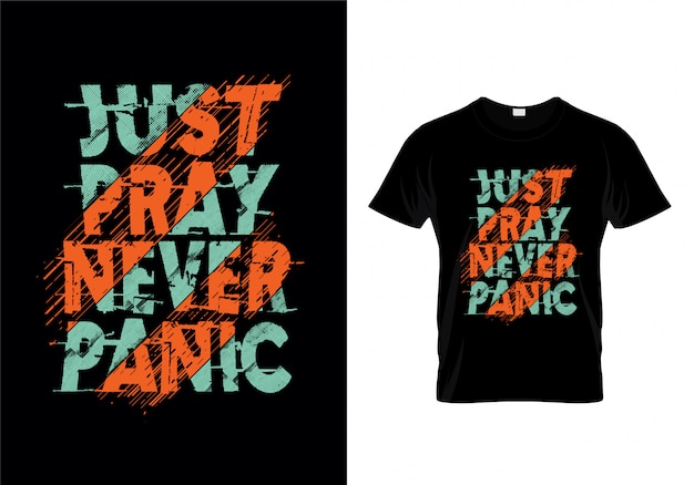 Just pray never panic typography t shirt design vector